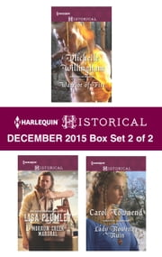 Harlequin Historical December 2015 - Box Set 2 of 2 - Warrior of Fire\Morrow Creek Marshal\Lady Rowena's Ruin ebook by Michelle Willingham,Lisa Plumley,Carol Townend