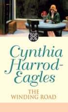 Dynasty 34: The Winding Road - The Winding Road ebook by Cynthia Harrod-Eagles