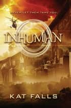 Inhuman ebook by Kat Falls