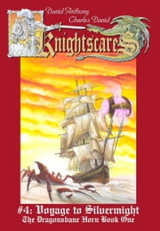 Voyage to Silvermight (Epic Fantasy Adventure Series, Knightscares Book 4) ebook by David Anthony,Charles David Clasman