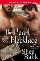 The Pearl Necklace ebook by Shea Balik