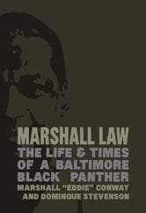 "Marshall Law - The Life & Times of a Baltimore Black Panther ebook by Marshall ""Eddie"" Conway,Dominque Stevenson"