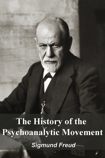 The History of the Psychoanalytic Movement ebook by Sigmund Freud
