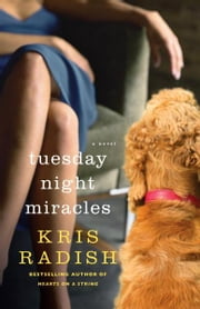 Tuesday Night Miracles - A Novel ebook by Kris Radish