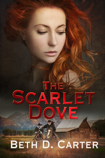 The Scarlet Dove ebook by Beth D. Carter