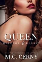Queen - Revenge & Legacy, #3 ebook by M.C. Cerny