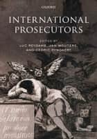 International Prosecutors ebook by Luc Reydams, Jan Wouters, Cedric Ryngaert