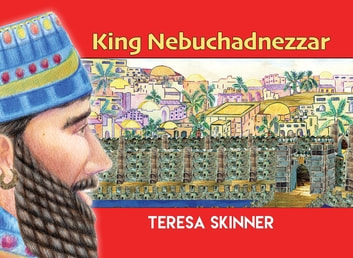 King Nebuchadnezzar ebook by Teresa Skinner