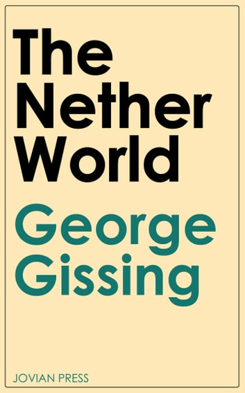 The Nether World 電子書 by George Gissing