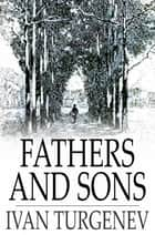 Fathers and Sons ebook by Ivan Turgenev, Constance Garnett