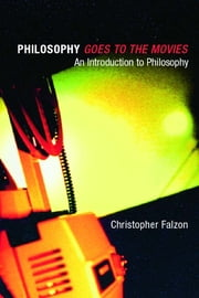 Philosophy goes to the Movies ebook by Christopher Falzon