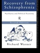 Recovery from Schizophrenia ebook by Richard Warner