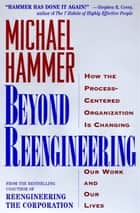 Beyond Reengineering ebook by Michael Hammer