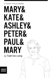 Mary & Kate & Ashley & Peter & Paul & Mary ebook by Todd Van Luling