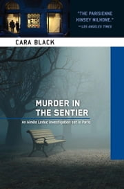 Murder in the Sentier - An Aimee Leduc Investigation ebook by Cara Black