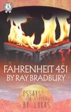 Fahrenheit 451 by Ray Bradbury Essay for studying by Lukas ebook by Ray Bradbury