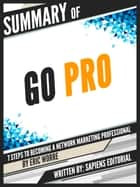 "Summary Of ""Go Pro: 7 Steps To Becoming A Network Marketing Professional - By Eric Worre"" ebook by Sapiens Editorial"