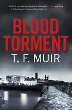 Blood Torment ebook by T.F. Muir