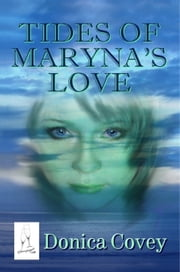 Tides Of Maryna's Love ebook by Donica Covey