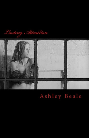 Lasting Attraction ebook by Ashley Beale