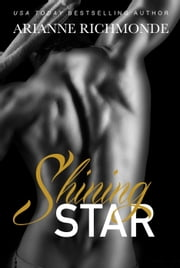 Shining Star - The Beautiful Chaos Trilogy, #3 ebook by Arianne Richmonde