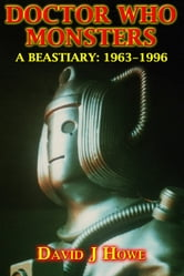 Doctor Who Monsters - A Classic Dr Who Series Bestiary ebook by David J Howe