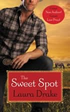 The Sweet Spot ebook by Laura Drake