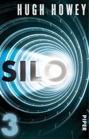 Silo 3 - Roman ebook by Hugh Howey, Johanna Nickel, Gaby Wurster