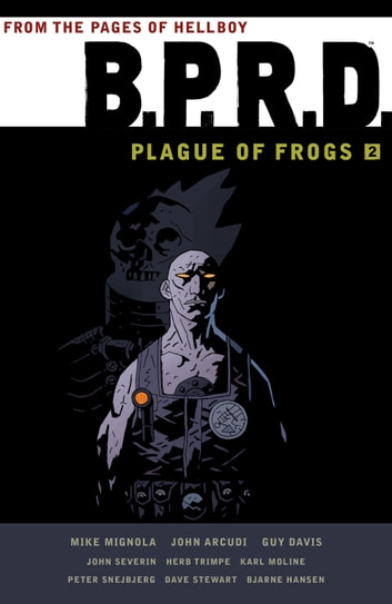 B.P.R.D. Plague of Frogs Volume 2 ebook by Mike Mignola