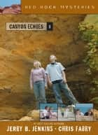 Canyon Echoes ebook by Jerry B. Jenkins,Chris Fabry