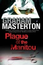 Plague of the Manitou - A 'Manitou' Horror Novel ebook by Graham Masterton