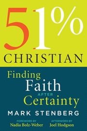 51% Christianity - Finding Faith after Certainty ebook by Mark Stenberg