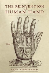 The Reinvention of the Human Hand ebook by Paul Vermeersch