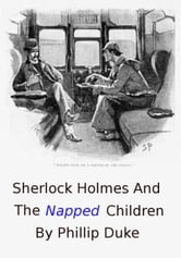 Sherlock Holmes and the Napped Children ebook by Phillip Duke