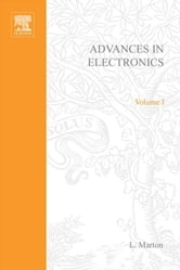 Advances in Electronics and Electron Physics ebook by Marton, L.