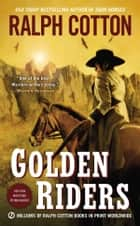 Golden Riders ebook by Ralph Cotton
