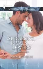 Surgeons, Rivals...Lovers ebook by Amalie Berlin