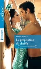 La proposition du cheikh ebook by Trish Morey