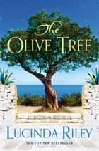 The Olive Tree ebook by Lucinda Riley