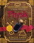 Septimus Heap, Book Three: Physik ebook by Angie Sage, Mark Zug