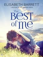 The Best of Me - A Return to Briarwood Novel ebook by Elisabeth Barrett