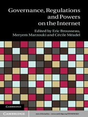 Governance, Regulation and Powers on the Internet ebook by Eric Brousseau,Meryem Marzouki,Cécile Méadel