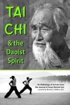 Tai Chi and the Daoist Spirit ebook by Michael DeMarco, Douglas Wile, Arieh Breslow,...