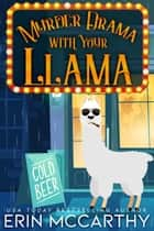 Murder Drama With Your Llama - Friendship Harbor Mysteries, #1 ebook by Erin McCarthy, Kathy Love