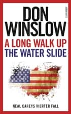A Long Walk Up the Water Slide - Neal Careys vierter Fall eBook by Don Winslow, Conny Lösch
