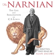 The Narnian - The Life and Imagination of C. S. Lewis audiobook by Alan Jacobs