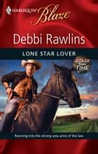 Lone Star Lover eBook by Debbi Rawlins