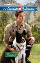 The Bachelor Ranger ebook by Rebecca Winters