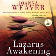 Lazarus Awakening - Finding Your Place in the Heart of God audiobook by Joanna Weaver