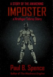 Imposter: A Hrothgar Tebrey Story ebook by Paul B. Spence